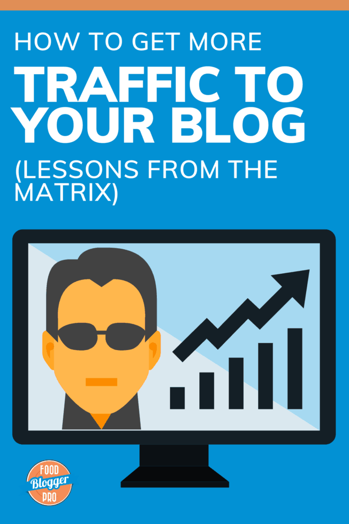 a picture of a computer with a picture of Neo from the Matrix and an upwards trending graph with the title of this article, 'How to get more traffic to your blog, lessons from The Matrix'
