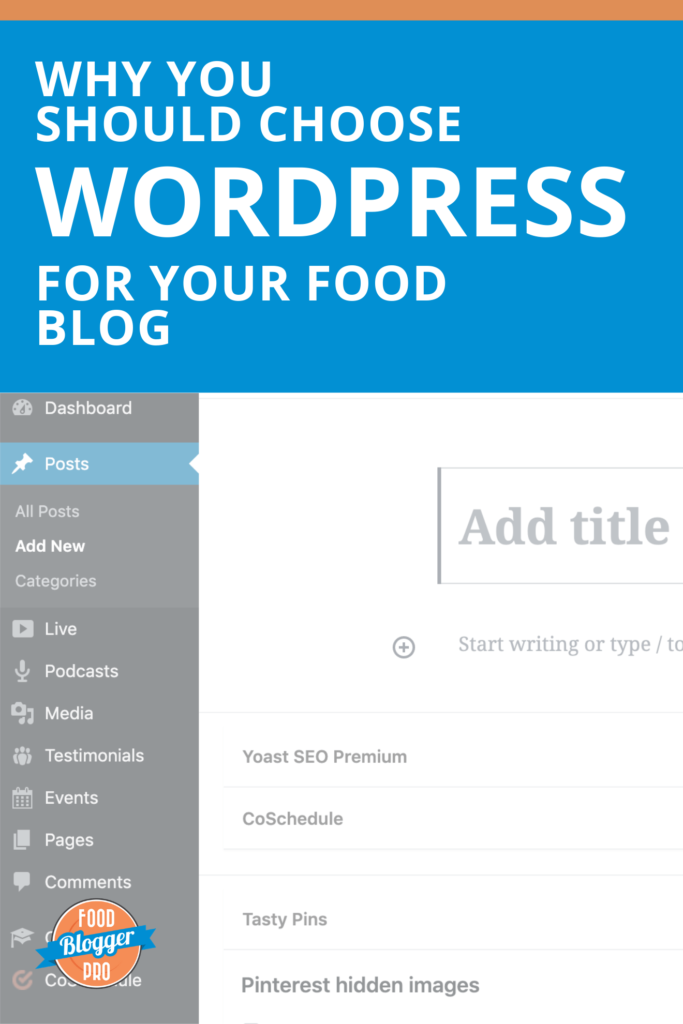 Screenshot of WordPress that reads 'Why You Should Choose WordPress for Your Food Blog'