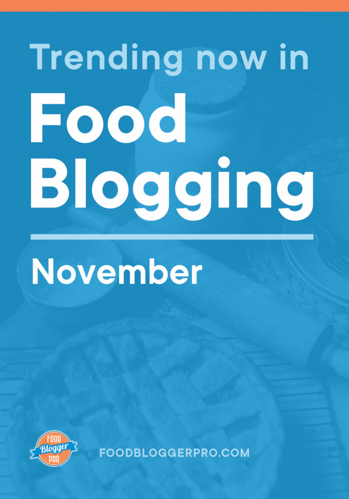 Blue graphic of pie that reads 'Trending Now in Food Blogger - November' with the Food Blogger Pro logo
