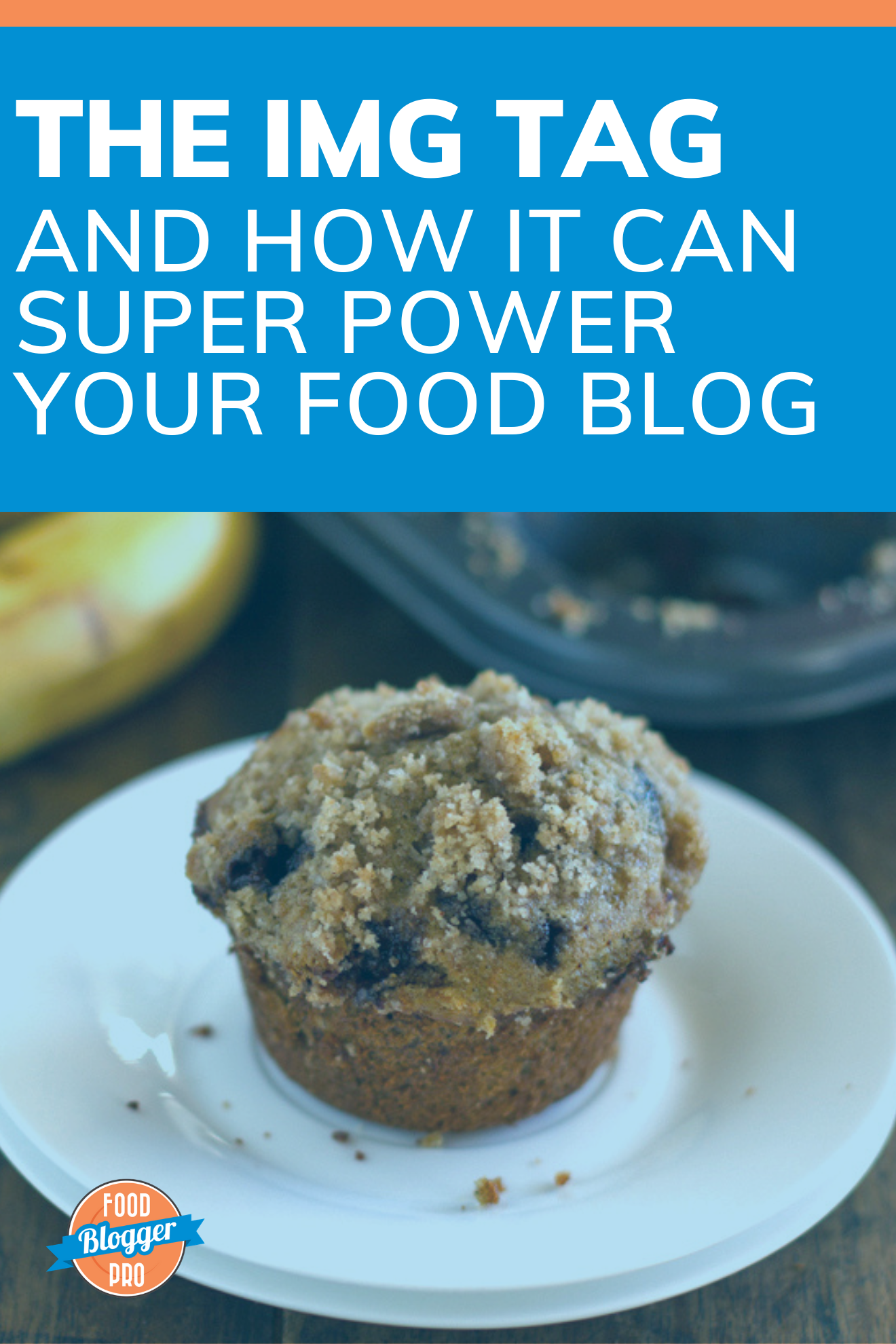 a muffin on a plate and the title of this blog article ' The Img Tag and how It Can Super Power Your Food Blog'