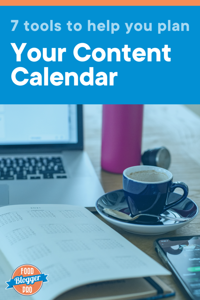 An image of a laptop, a planner, and coffee with the name of the blog post, '7 Tools to Help You Plan Out Your Content Calendar.'