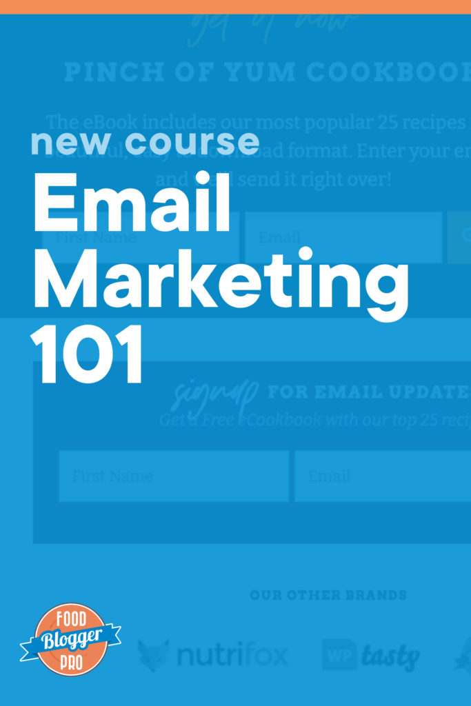 Blue graphic of Pinch of Yum email signup forms that reads 'New Course: Email Marketing 101' with Food Blogger Pro logo