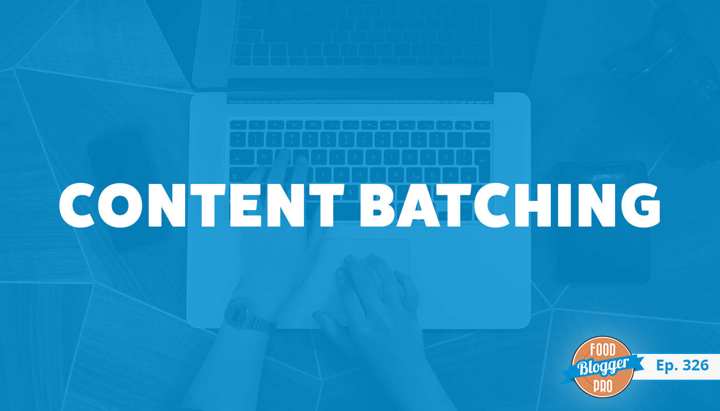 An image of a person typing on a laptop and the title of Karli Bitner's episode on the Food Blogger Pro Podcast, 'Content Batching.'